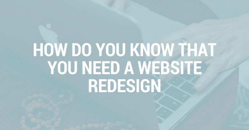 How do you know that you need a website redesign
