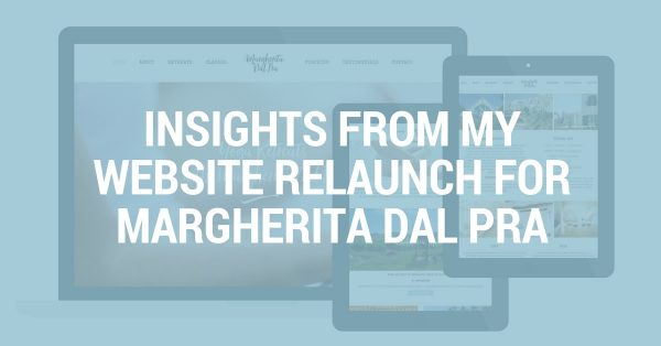 Insights from my Website Relaunch for Margherita Dal Pra